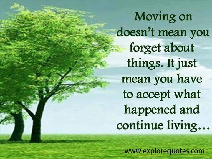 Moving on doesn't mean you forget about things
