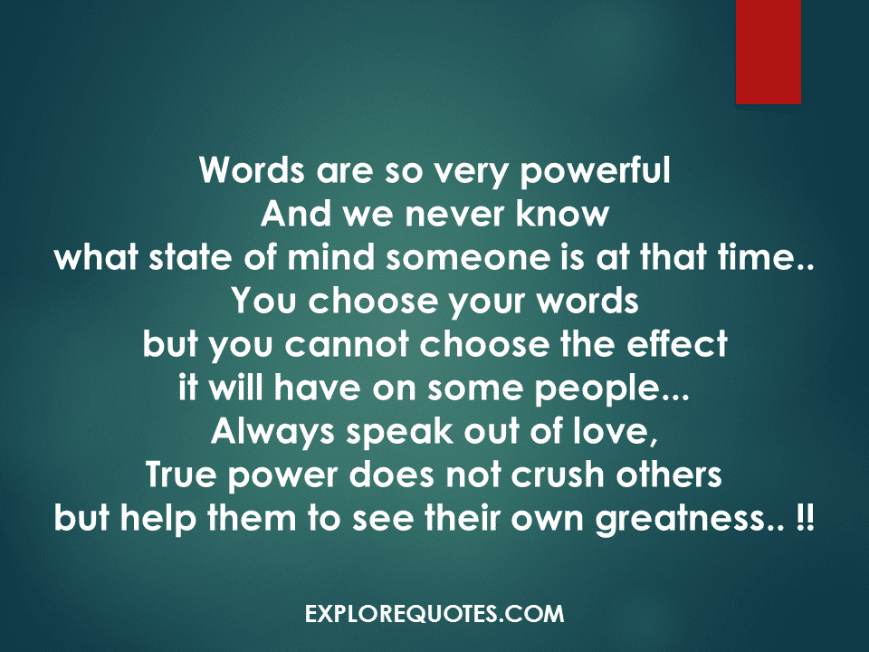 Words are so very powerful - Inspirational Quotes