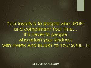 Your loyalty is to people - Inspirational Quotes