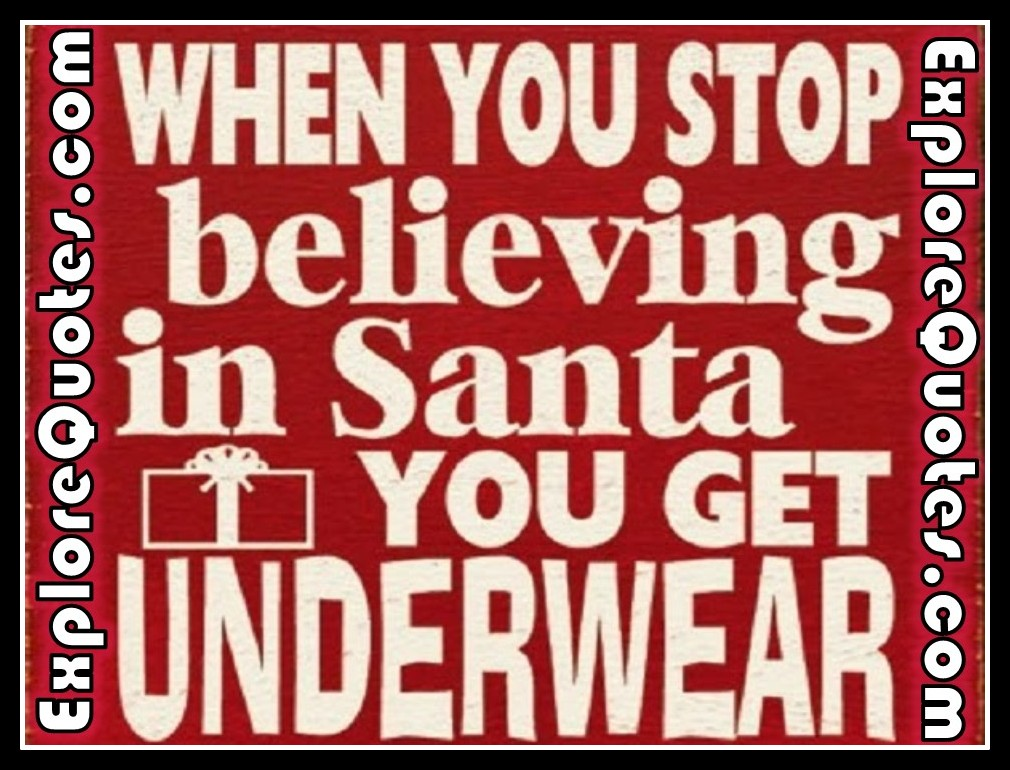Funny Christmas Quotes - when your stop believing