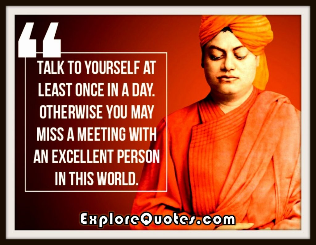 Talk to yourself at least once in a Day - Swami Vivekananda Words