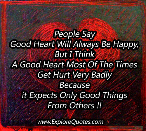People say good heart will always be happy