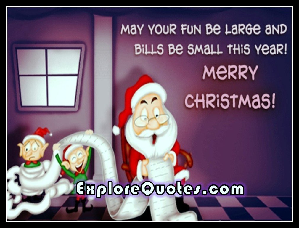 Funny Christmas Quotes - May Your Fun Be Large