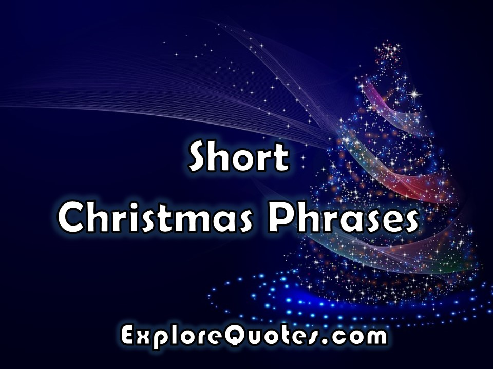 short christmas phrases - Short Christmas Sayings For Cards